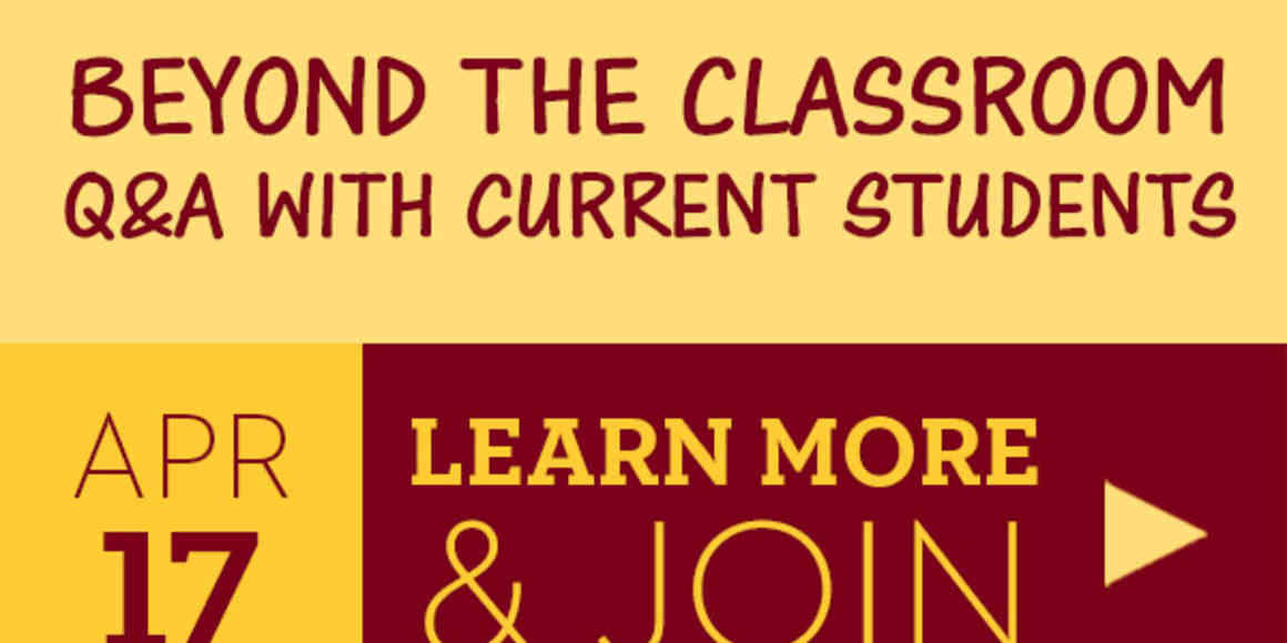 Beyond the Classroom, Questions and Answers with current students.  Learn more and join